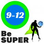 Be SUPER 9-12